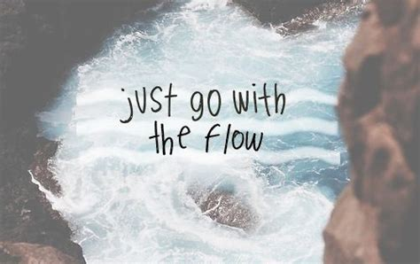 Just go with the flow quotes quote waves relax tumblr