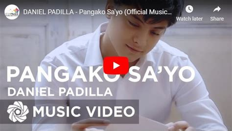 Pangako Sa'Yo – Daniel Padilla – Pinoy OPM Love Songs